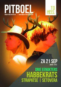 Zaterdag 21 september 2019. Drie eenakters door Theatergroep Habbekrats Maasbree, Strapatsen uit Obbicht en Setovera uit Sevenum.